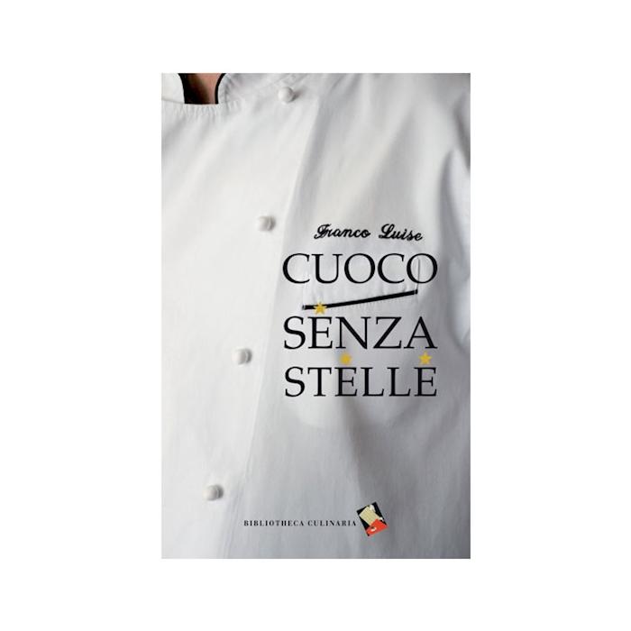 Cuoco senza stelle di Franco Luise