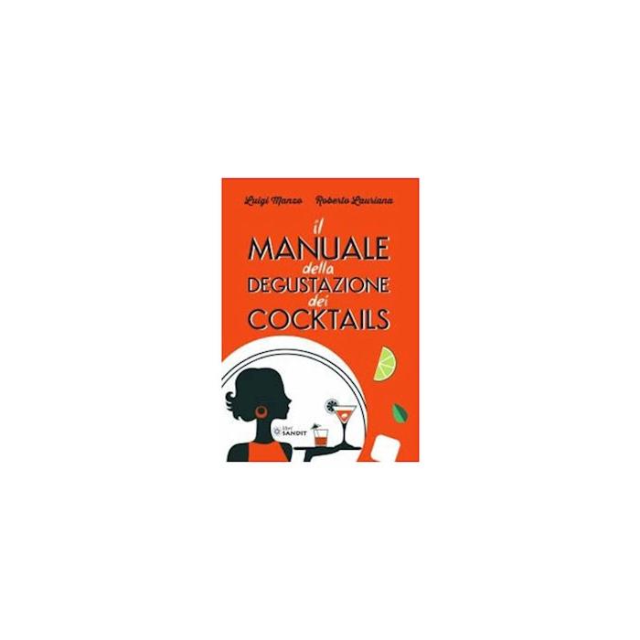 Il manuale della degustazione dei cocktails di Luigi Manzo