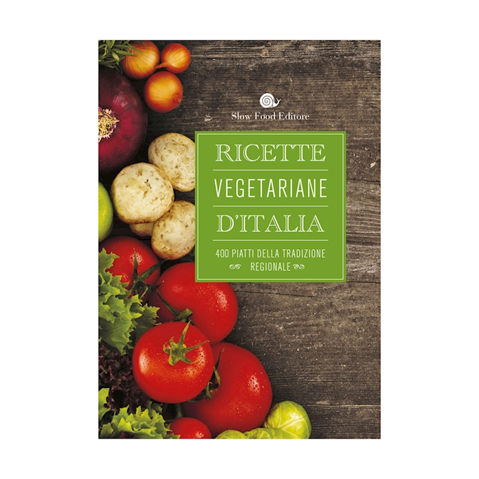 Ricette vegetariane d'Italia - Slow Food