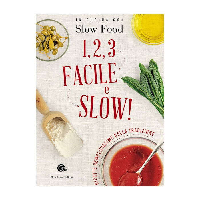 1, 2, 3 Facile e Slow - In cucina con Slow Food