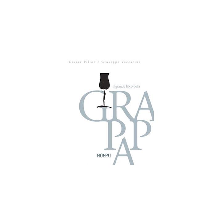 Il Grande Libro della Grappa di Cesare Pillon e Giuseppe Vaccarini