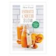 Estratti e Succhi Slow - In cucina con Slow Food