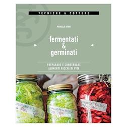 Fermentati e germinati di Manuela Vanni