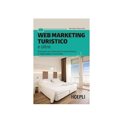 Web marketing turistico e oltre di Michela Mazzotti