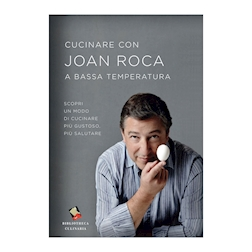 Cucinare con Joan Roca a bassa temperatura di Joan Roca