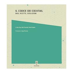 Il codice dei cocktail. Basi, ricette, evoluzione di Day, Fauchald, Kaplan