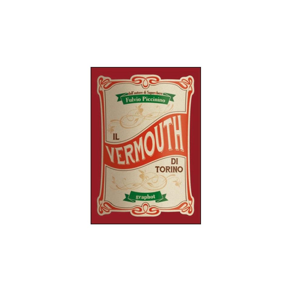 Il Vermouth di Torino - Fulvio Piccinino