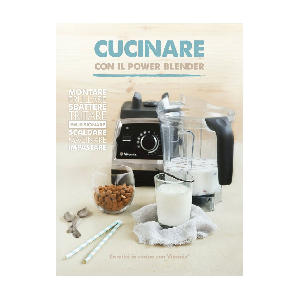 Cucinare con il Power Blender Vitamix