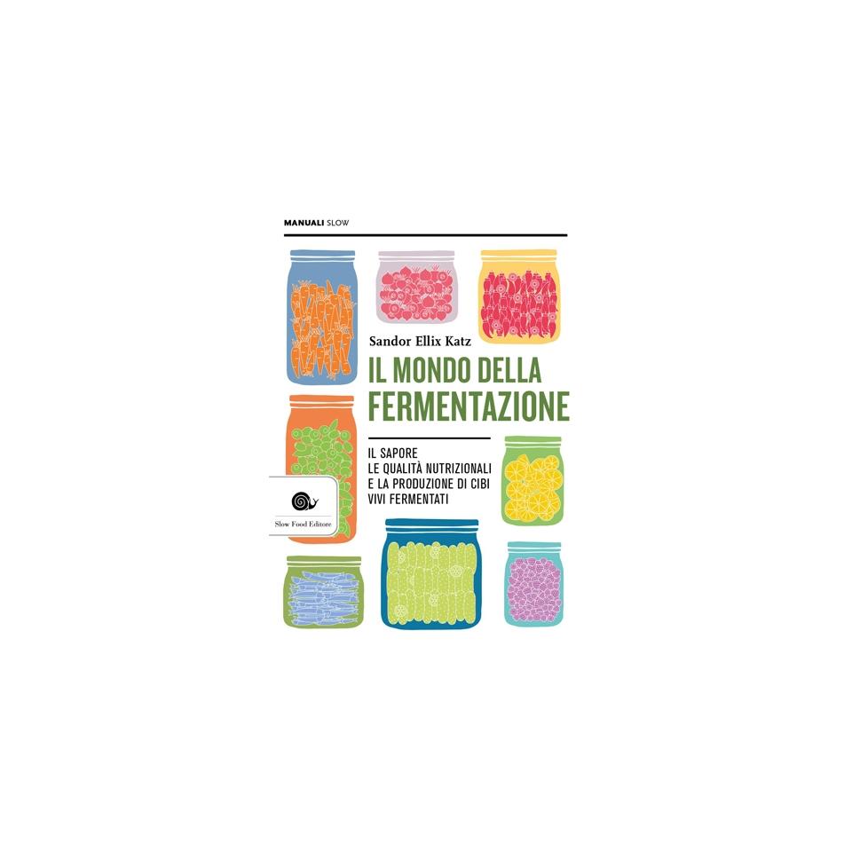 Il mondo della fermentazione di Sandor Ellix Katz