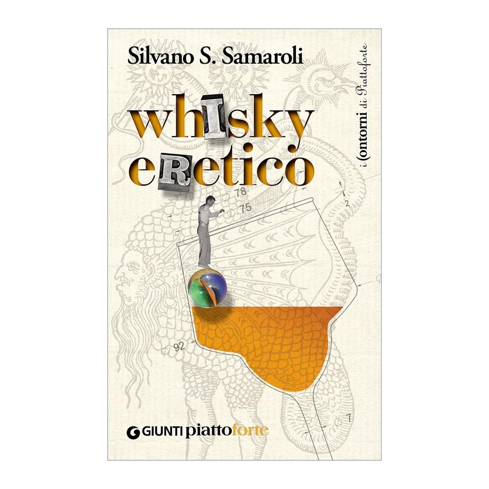 Whisky eretico di Silvano Samaroli
