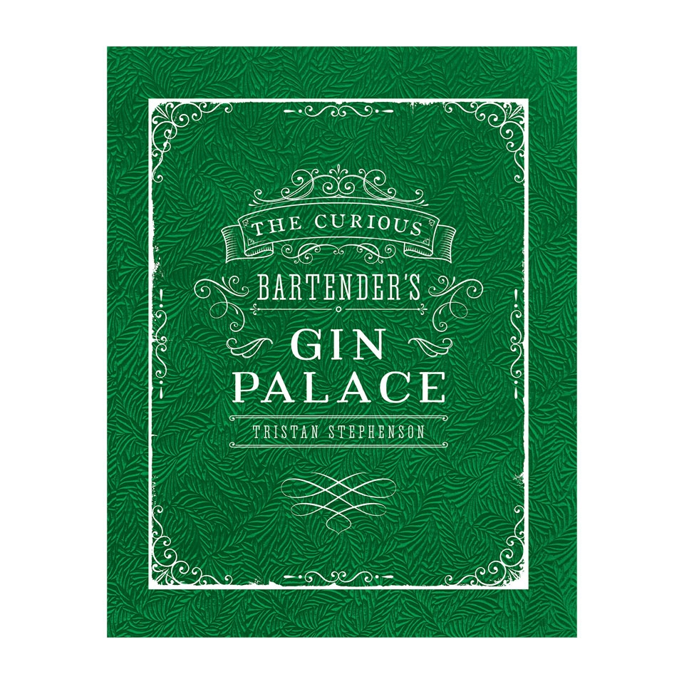 Gin Palace: the curious bartender di Tristan Stephenson
